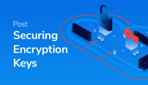 next-gen-root-of-trust-secure-cryptographic-keys-hybrid-multi-cloud
